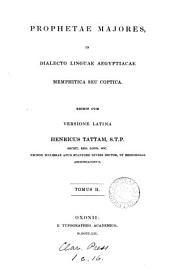 Prophetae majores, in dialecto Coptica ed. cum versione Lat. H. Tattam: Volume 2
