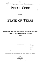 The Code of Criminal Procedure of the State of Texas: Adopted at the Regular Session of the Thirty-second Legislature 1911
