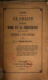 Le Christ devant Rome et la chrétienté: lettre à un prètre par E.V. Pierre-Michel