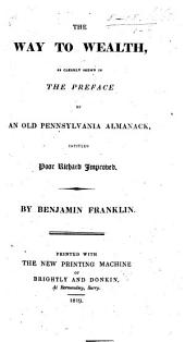 "Franklin's Way to Wealth; or ""Poor Richard improved,&c."" A new edition ... enlarged by Bob Short and adorned with copper-plates"