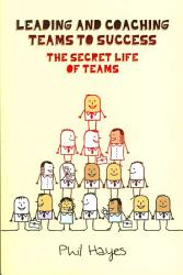 Leading And Coaching Teams To Success The Secret Life Of Teams Book PDF