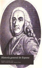 Historia general de Espana: desde los tiempos primitivos hasta la muerte de Fernando VII, Volumen 13