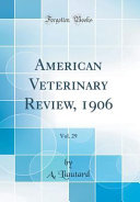 American Veterinary Review  1906  Vol  29  Classic Reprint  PDF