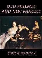 Old Friends an New Fancies  An Imaginary Sequel to the Novels of Jane Austen  PDF