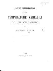Alcune determinazioni delle temperature variabili di un cilindro