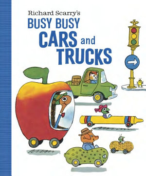 Richard Scarry s Busy Busy Cars and Trucks