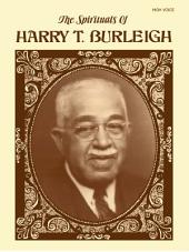 The Spirituals of Harry T. Burleigh (High Voice)
