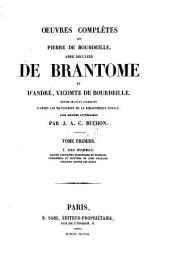 Œuvres complètes de Pierre de Bourdeille, abbé séculier de Brantôme et d'André vicomte de Bourdeille: Volume1