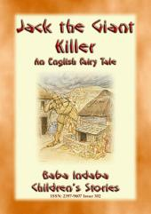 JACK THE GIANT KILLER - An English Tale of Magic and Awe: Baba Indaba's Children's Stories - Issue 302