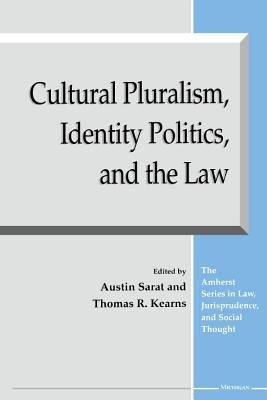Cultural Pluralism  Identity Politics  and the Law