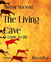 The Living Cave: or Uamh An Oir
