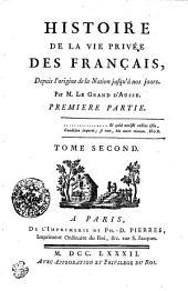 Histoire De la Vie Privée Des Français, Depuis l'origine de la Nation jusqu'à nos jours: Premiere Partie. Tome Second, Volume2