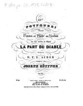 69me potpourri pour piano et flûte ou violon sur des motifs de l'opéra La part du diable, musique de D. F. E. Auber: op.318