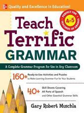 Teach Terrific Grammar, Grades 4-5