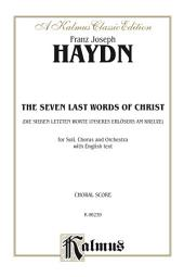 The Seven Last Words of Christ (Die sieben letzten Worte unseres Erlösers am Kreuze): For SATB Solo, SATB Chorus and Orchestra with English Text (Choral Score)