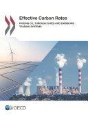 Effective Carbon Rates Pricing CO2 through Taxes and Emissions Trading Systems