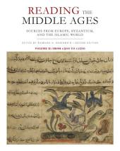 Reading the Middle Ages, Volume II: Sources from Europe, Byzantium, and the Islamic World, c.900 to c.1500, Second Edition, Edition 2