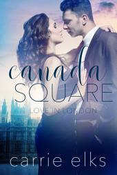 Canada Square: Love in London 3