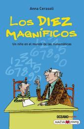 Los diez magníficos: un niño en el mundo de las matemáticas