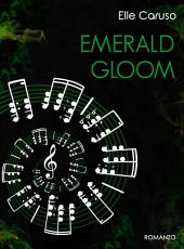 Emerald Gloom: Tenebra color smeraldo