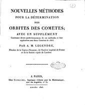 Nouvelles methodes pour la determination des orbites des cometes; avec un supplement contenant divers perfectionnemens de ces methodes et leur application aux deux cometes de 1805. Par A.M. Legendre ..