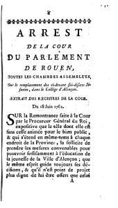 Arrest De La Cour Du Parlement De Rouen, Toutes Les Chambres Assemblées: Sur le remplacement des ci-devant soi-disans Jésuites, dans le Collége d'Alençon. Du 18 Juin 1762