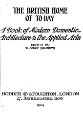 The British home of to-day: a book of modern domestic architecture & the applied arts