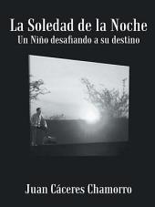 La Soledad de la Noche: Un Niño desafiando a su destino
