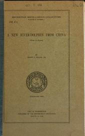 A New River-dolphin from China: (with 13 Plates) by Gerritt S. Miller, Jr