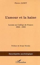 L'amour et la haine: Leçons au Collège de France 1924-1925