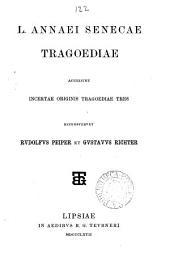 L. Annaei Senecae tragoediae. Accedunt incertae originis tragoediae tres. Recens. R. Peiper et G. Richter
