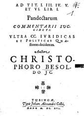 Ad tit. I. III. IV. V. et VI. lib. I. Pandectarum commentarii succincti