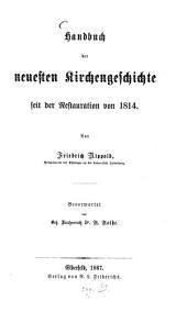 Handbuch der neuesten Kirchengeschichte seit der Restauration von 1814