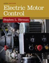 Electric Motor Control: Edition 10