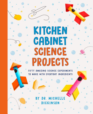 Kitchen Cabinet Science Projects