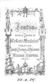 Jesuitism; a review of the comte de Montalembert's treatise 'L'avenir politique de l'Angleterre'.