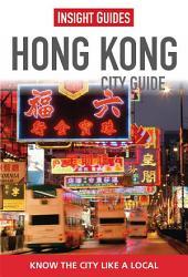 Insight Guides: Hong Kong City Guide: Edition 8