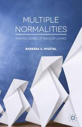Multiple Normalities: Making Sense of Ways of Living
