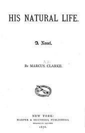 His Natural Life: A Novel