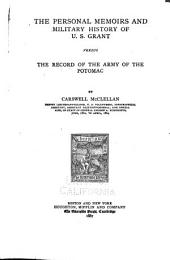 The Personal Memoirs and Military History of U.S. Grant Versus the Record of the Army of the Potomac