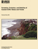 Formation, evolution, and stability of coastal cliffs : status and trends