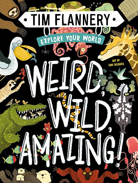 Download Explore Your World  Weird  Wild  Amazing  Book