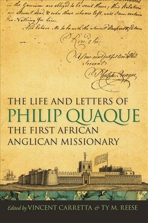 The Life and Letters of Philip Quaque  the First African Anglican Missionary PDF