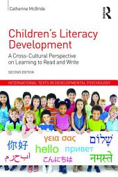 Children's Literacy Development: A Cross-Cultural Perspective on Learning to Read and Write, Edition 2