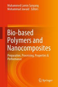 Bio based Polymers and Nanocomposites