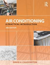 Air Conditioning: A Practical Introduction, Edition 3
