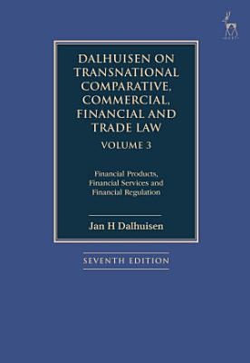 Dalhuisen on Transnational Comparative  Commercial  Financial and Trade Law Volume 3 PDF