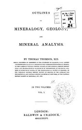 Outlines of Mineralogy, Geology, and Mineral Analysis: Volume 1