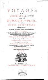 Voyages de Corneille le Brun par la Moscovie, en Perse, et aux Indes Orientales: Volume1