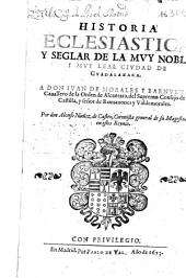 Historia eclesiastica y seglar de la muy noble y muy leal ciudad de Guadalaxara. ...